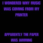 Jamming printer music.jpg